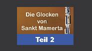 Die Glocken von Sankt Mamerta - Teil 2