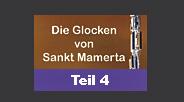 Die Glocken von Sankt Mamerta - Teil 4